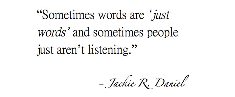 words are just words quote Jackie R Daniel